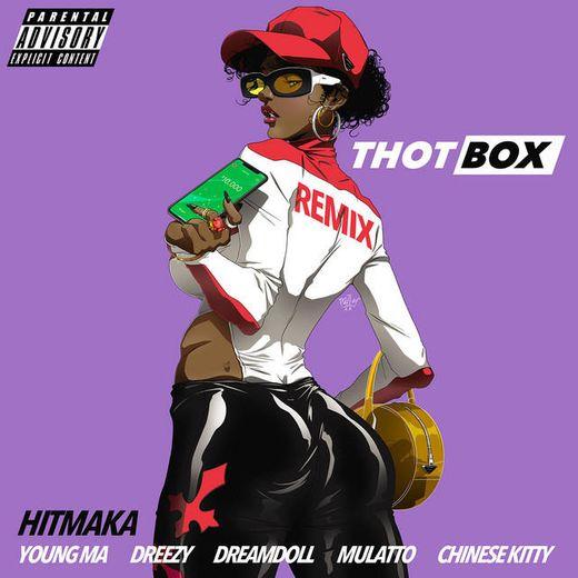 Thot Box (Remix) [feat. Young MA, Dreezy, Mulatto, DreamDoll, Chinese Kitty]
