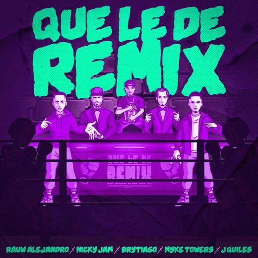 Que Le De - Remix