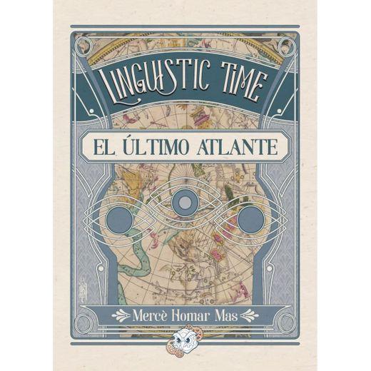 Linguistic Time: el último atlante