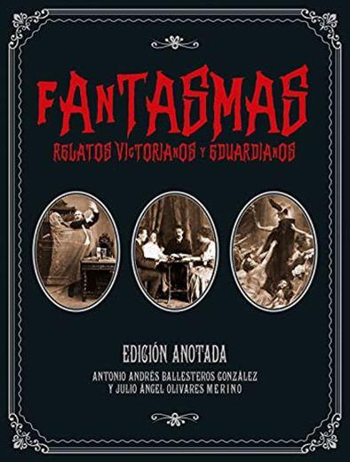 Fantasmas. Relatos victorianos y eduardianos: Edición anotada: 16