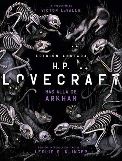 H. P. Lovecraft. Edición anotada. Más allá de Arkham