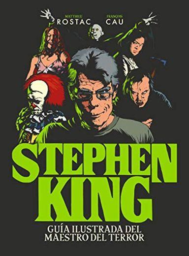 Stephen King: Guía ilustrada del maestro del terror