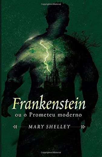 Frankenstein: by Mary Shelley