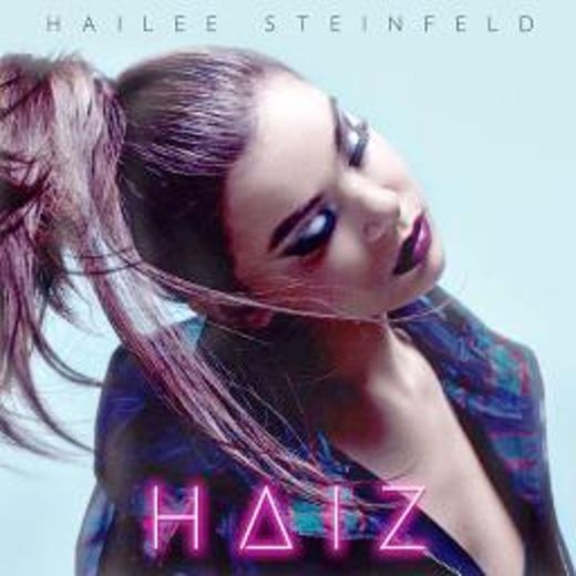 You're Such A - Hailee Steinfeld