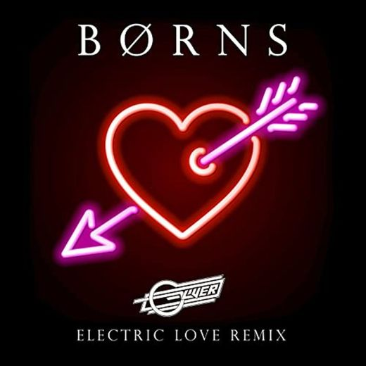 Electric Love - BORNS