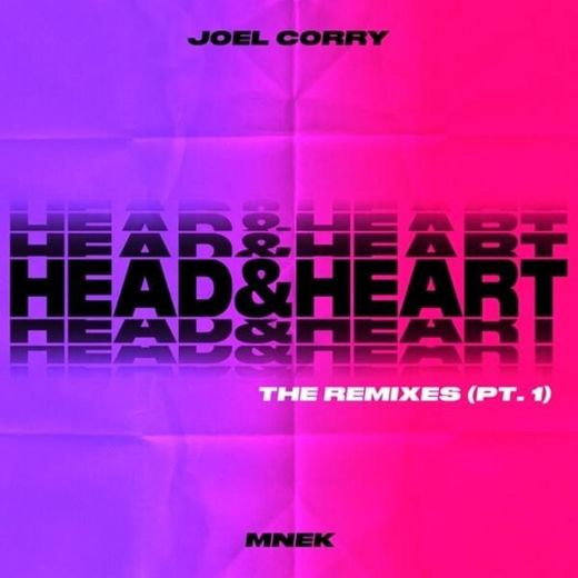 Head & Heart - Joel Corry feat. MNEK