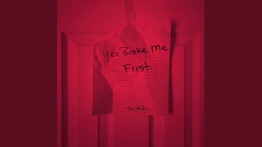 You broke me first - Tate McRae