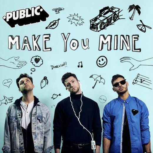 Make You Mine - Public