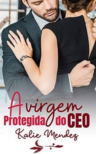 A VIRGEM PROTEGIDA DO CEO