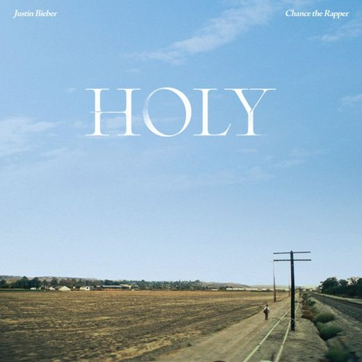 Holy- Justin Bieber, Chance the Rapper