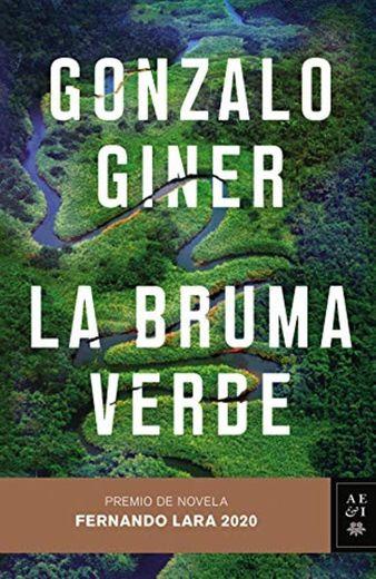 La bruma verde: Premio de Novela Fernando Lara 2020