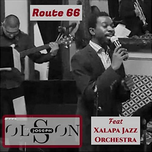 Route 66 (feat. Xalapa Jazz Orchestra) [Live] by Olson Joseph on ...