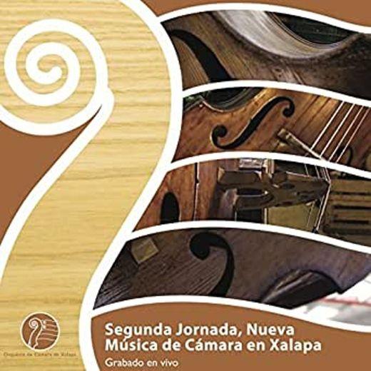Segunda Jornada  Nueva Música de Cámara en Xalapa