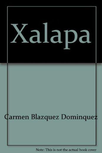 Xalapa Veracruz imágenes historia Carmen Blázquez Domínguez
