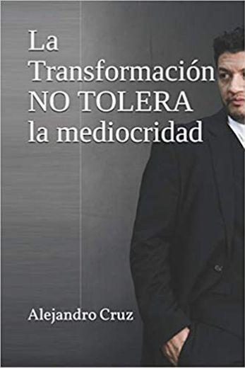La transformación no tolera la mediocridad