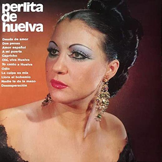 Perlita de Huelva Deuda de Amor