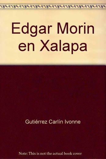 Edgar Morin en Xalapa