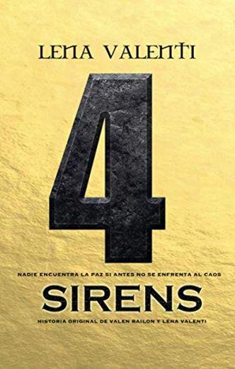 Sirens 4: Nadie encuentra la paz si antes no se enfrenta al caos