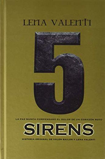 Sirens 5: La paz nunca compensará el dolor de un corazón roto