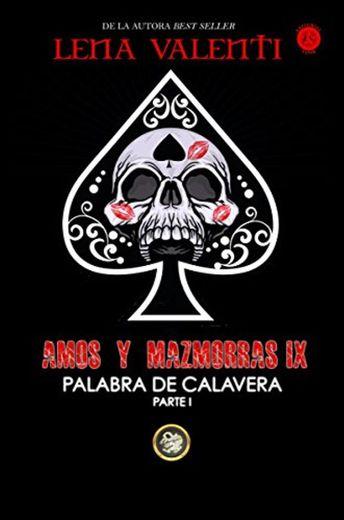 AMOS Y MAZMORRAS IX: Palabra de Calavera