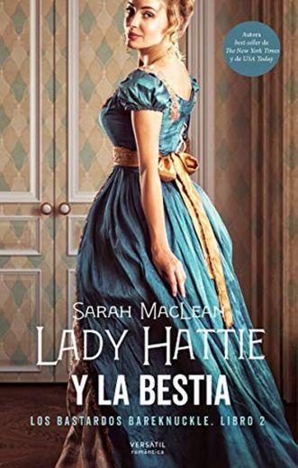 Lady Hattie y la Bestia: Los bastardos Bareknuckle. Libro 2