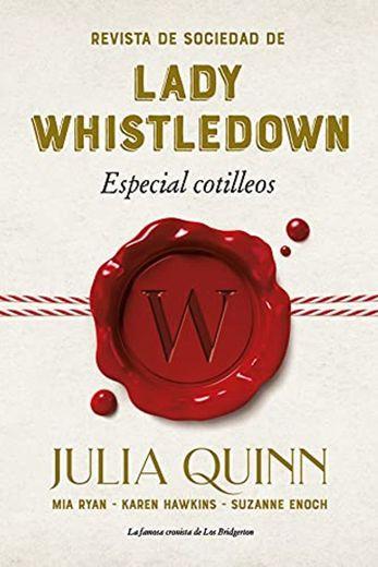 Revista de Sociedad de Lady Whistledown: Especial Cotilleos