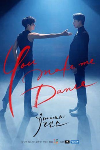 You Make Me Dance