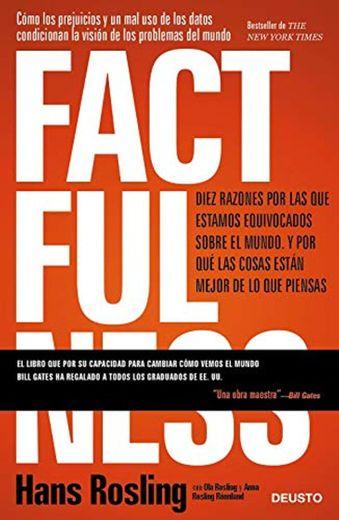 Factfulness: Diez razones por las que estamos equivocados sobre el mundo. Y